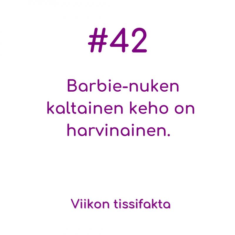 #42 Barbie-nuken kaltainen keho on harvinainen. Viikon tissifakta.