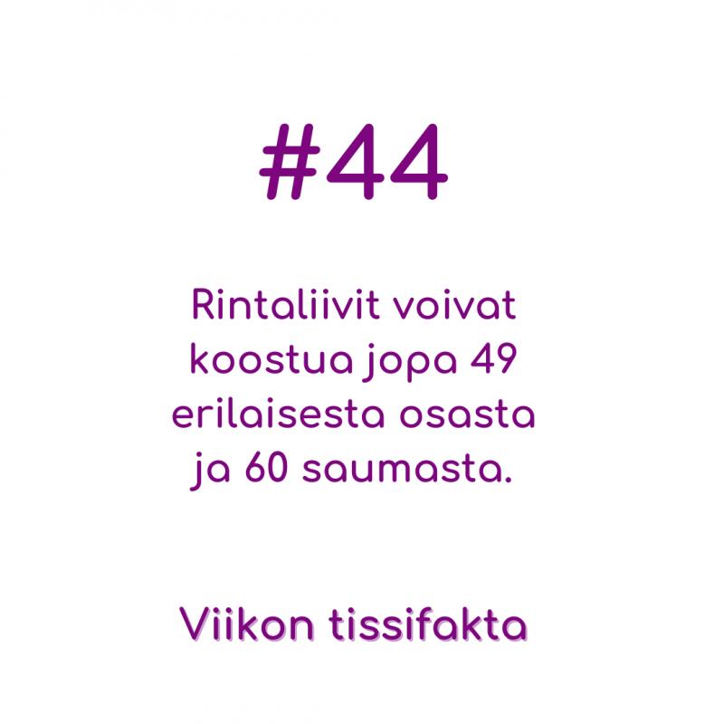 #44: Rintaliivit voivat koostua jopa 49 erilaisesta osasta ja 60 saumasta. Viikon tissifakta